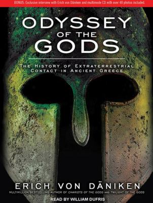 Odyssey of the Gods: The History of Extraterrestrial Contact in Ancient Greece 9781452654157