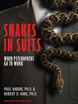 Snakes in Suits: When Psychopaths Go to Work 9781452654249