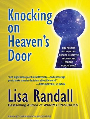 Knocking on Heaven's Door: How Physics and Scientific Thinking Illuminate the Universe and the Modern World 9781452654393