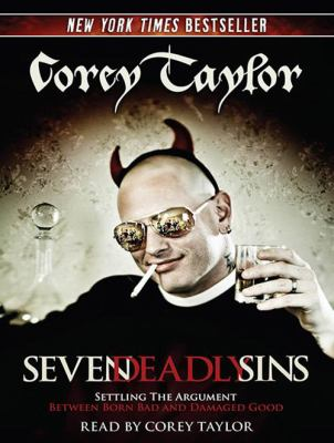 Seven Deadly Sins: Settling the Argument Between Born Bad and Damaged Good 9781452654454