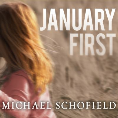 January First: A Child's Descent Into Madness and Her Father's Struggle to Save Her 9781452654799