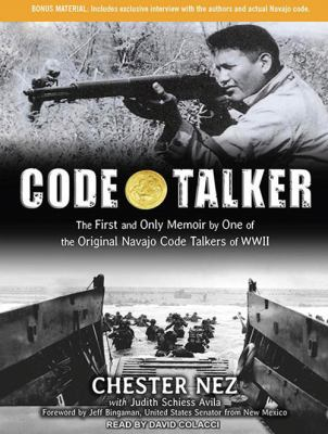 Code Talker: The First and Only Memoir by One of the Original Navajo Code Talkers of WWII 9781452654980