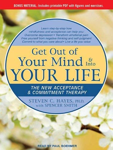 Get Out of Your Mind & Into Your Life: The New Acceptance & Commitment Therapy 9781452655383