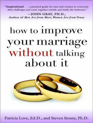 How to Improve Your Marriage Without Talking about It 9781452655543