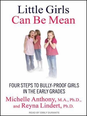 Little Girls Can Be Mean: Four Steps to Bully-Proof Girls in the Early Grades 9781452655642