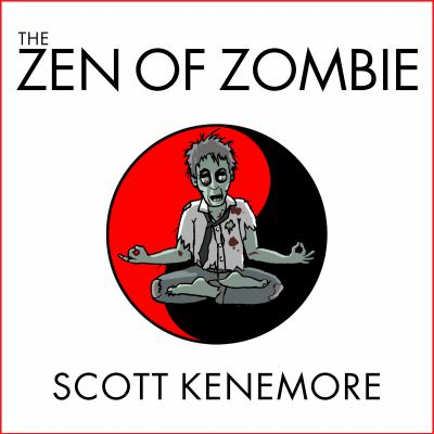 The Zen of Zombie: Better Living Through the Undead 9781452655727
