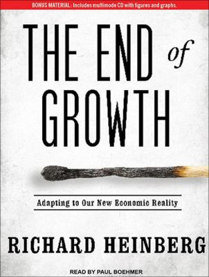 The End of Growth: Adapting to Our New Economic Reality 9781452655901