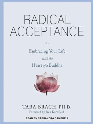 Radical Acceptance: Embracing Your Life with the Heart of a Buddha 9781452656021