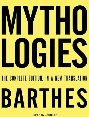 Mythologies: The Complete Edition, in a New Translation 9781452656199