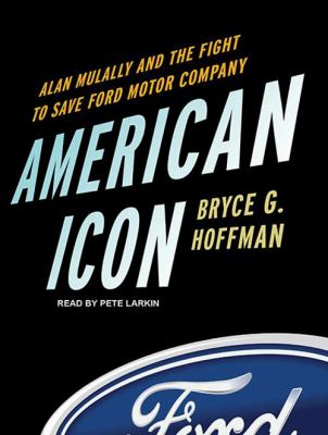 American Icon: Alan Mulally and the Fight to Save Ford Motor Company 9781452658131