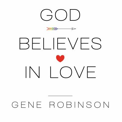 God Believes in Love: Straight Talk about Gay Marriage 9781452658919
