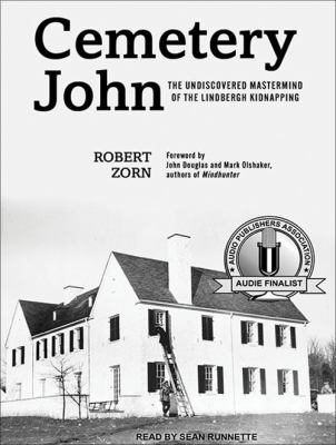 Cemetery John: The Undiscovered Mastermind Behind the Lindbergh Kidnapping 9781452658933