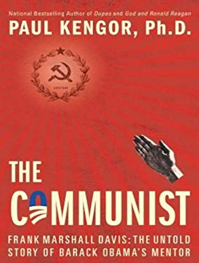 The Communist: Frank Marshall Davis: The Untold Story of Barack Obama's Mentor 9781452659206