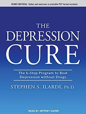The Depression Cure: The 6-Step Program to Beat Depression Without Drugs 9781452659305