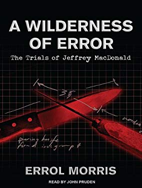 A Wilderness of Error: The Trials of Jeffrey MacDonald 9781452659374