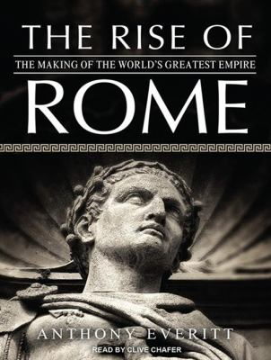 The Rise of Rome: The Making of the World's Greatest Empire 9781452659480