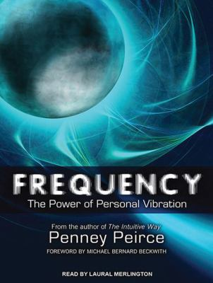 Frequency: The Power of Personal Vibration 9781452659640