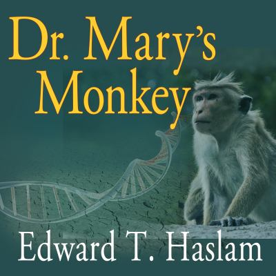 Dr. Mary's Monkey: How the Unsolved Murder of a Doctor, a Secret Laboratory in New Orleans and Cancer-Causing Monkey Viruses Are Linked t 9781452659770