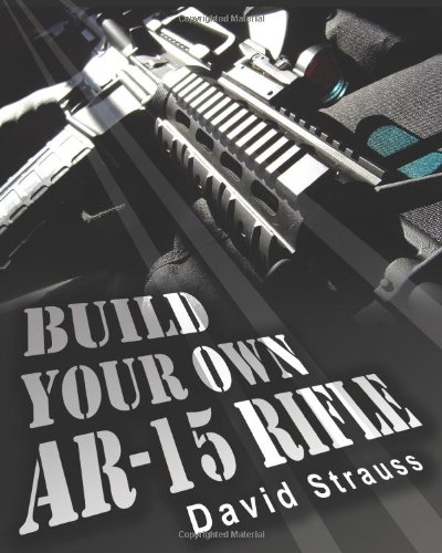 Build Your Own AR-15 Rifle 9781452830292