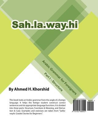 Sahlawayhi Arabic Grammar for Foreigners Part I 9781452869551