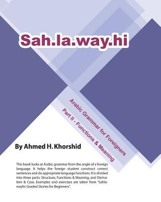 Sahlawayhi Arabic Grammar for Foreigners Part II 9781452869582