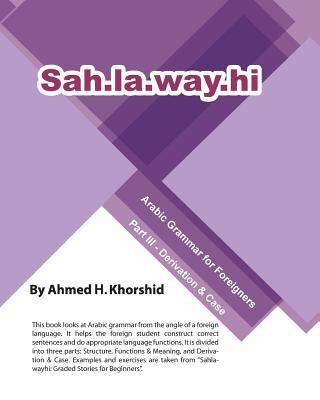 Sahlawayhi Arabic Grammar for Foreigners Part III 9781452869629