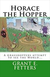 Horace the Hopper - Fetters, Grant E. / Cole, Michael