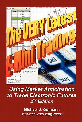 The Very Latest E-Mini Trading, 2nd Edition 9781452889320