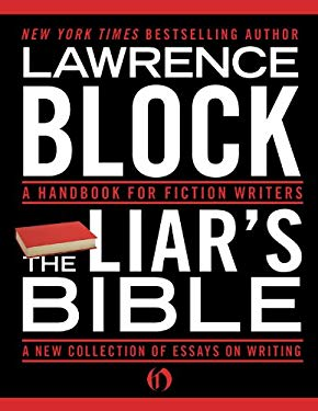 The Liar's Bible: A Handbook for Fiction Writers 9781453218556