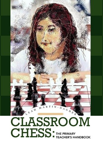 Classroom Chess: The Primary Teacher's Handbook 9781453510902