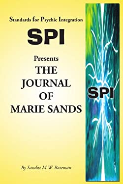 Standards for Psychic Integration Presents the Journal of Marie Sands 9781453588772
