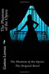 The Phantom of the Opera: The Original Novel 18818690