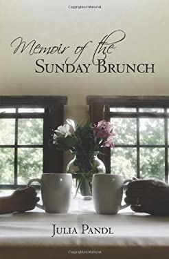 Memoir of the Sunday Brunch 9781453749050