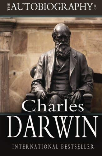 The Autobiography of Charles Darwin 9781453806616