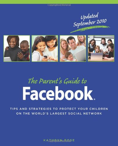 The Parent's Guide to Facebook 9781453834558