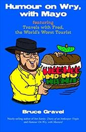 Humour on Wry, with Mayo, Featuring Travels with Fred, the World's Worst Tourist 12869434
