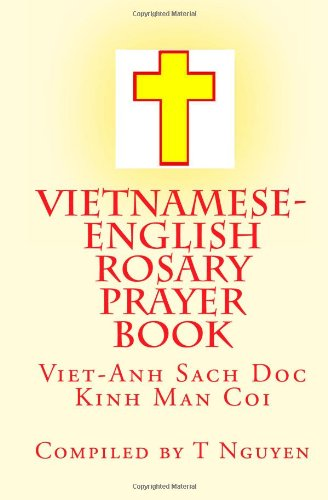 Vietnamese - English Rosary Prayer Book 9781453864326