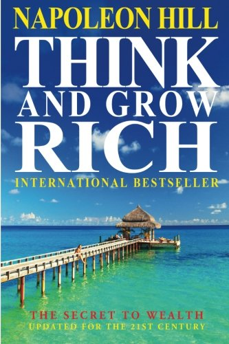 Think and Grow Rich: The Secret to Wealth Updated for the 21st Century 9781453872260