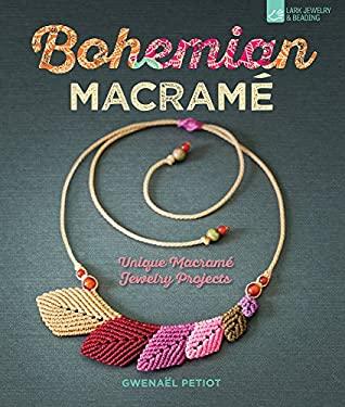 Bohemian Macram: Unique Macram Jewelry Projects