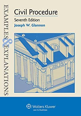 Examples & Explanations: Civil Procedure, Seventh Edition (Examples and Explanations)