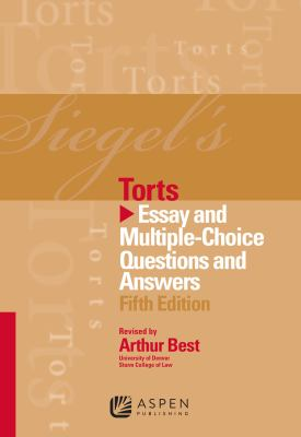 Siegel's Torts: Essay and Multiple-Choice Questions and Answers, Fifth Edition 9781454817635