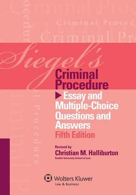 Siegels Criminal Procedure: Essay Multi Choice Question Answer 5e 9781454820000