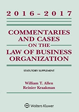 Commentaries and Cases on the Law of Business Organization 2016-2017 Statutory Supplement