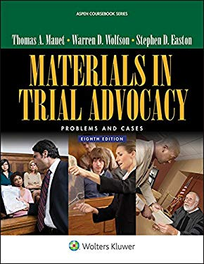 Materials in Trial Advocacy: Problems & Cases (Aspen Coursebook)