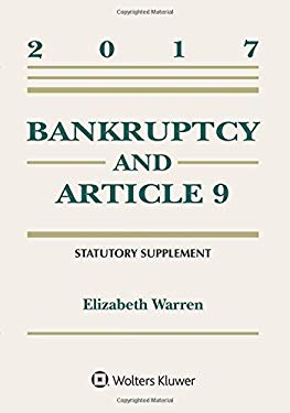 Bankruptcy and Article 9 2017 Statutory Supplement (Supplements)