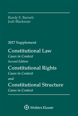 Constitutional Law: Cases in Context, 2017 Supplement (Supplements)