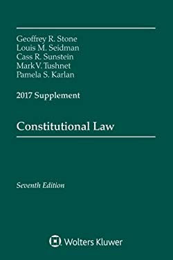 Constitutional Law 2017 Supplement (Supplements)