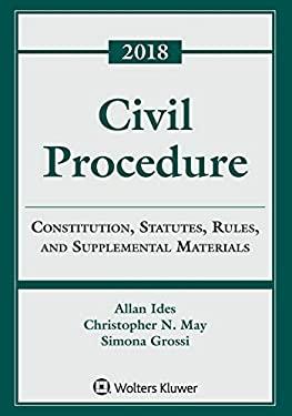 Civil Procedure: Constitution, Statutes, Rules, and Supplemental Materials (Supplements)