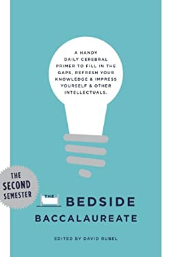 The Bedside Baccalaureate: The Second Semester 9781454901938