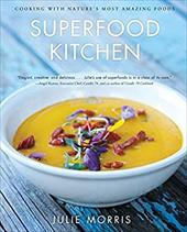 Superfood Kitchen: Cooking with Nature's Most Amazing Foods 18053975